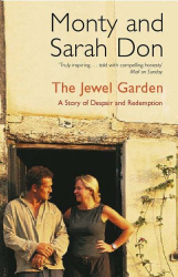 Monty Don: The Jewel Garden: A Story of Despair and Redemption