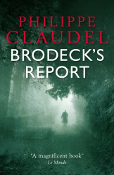 Philippe Claudel: Brodeck's Report