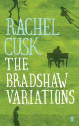 Rachel Cusk: The Bradshaw Variations