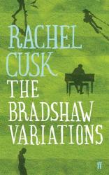 Rachel Cusk: The Bradshaw Variations