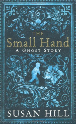 Susan Hill: The Small Hand