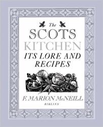 F.Marian McNeill: The Scots Kitchen
