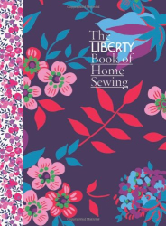 Liberty: The Liberty Book of Home Sewing