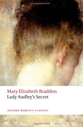 Mary Elizabeth Braddon: Lady Audley's Secret