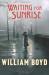 William Boyd: Waiting for Sunrise