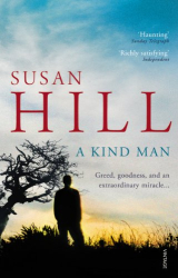 Susan Hill: A Kind Man