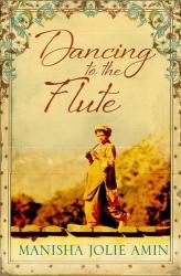 Manisha Jolie Amin: Dancing to the Flute