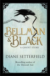 Diane Setterfield: Bellman & Black