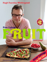 Hugh Fearnley-Whittingstall: River Cottage Fruit Every Day