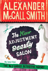 Alexander McCall Smith: The Minor Adjustment Beauty Salon