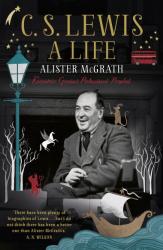 Alister McGrath: C. S. Lewis: A Life