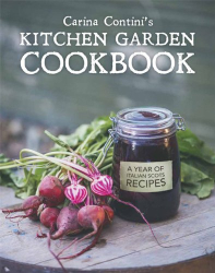 Carina Contini: Carina Contini's Kitchen Garden Cookbook: A Year of Italian Scots Recipes