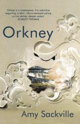 Amy Sackville: Orkney