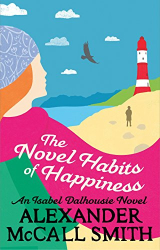 Alexander McCall Smith: The Novel Habits of Happiness