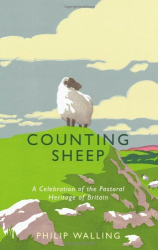 Philip Walling: Counting Sheep: A Celebration of the Pastoral Heritage of Britain