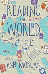 Ann Morgan: Reading the World: Confessions of a Literary Explorer