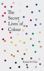 Kassia St Clair: The Secret Lives of Colour