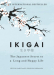Héctor García & Francesc Miralles: Ikigai: The Japanese secret to a long and happy life