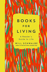 Will Schwalbe: Books for Living: A Reader's Guide to Life