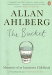 Allan Ahlberg: The Bucket: Memories of an Inattentive Childhood