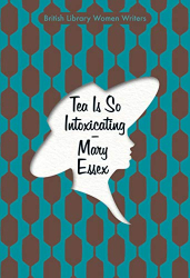 Mary Essex: Tea is So Intoxicating