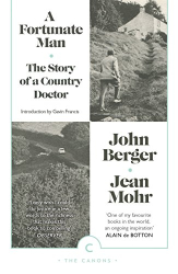 John Berger: A Fortunate Man: The Story of a Country Doctor