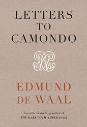 Edmund de Waal: Letters to Camondo
