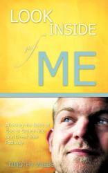Timothy Wiebe: LOOK INSIDE OF ME!