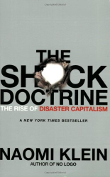 Naomi Klein: The Shock Doctrine: The Rise of Disaster Capitalism