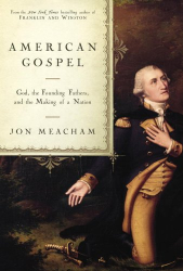 : American Gospel: God, the Founding Fathers, and the Making of a Nation