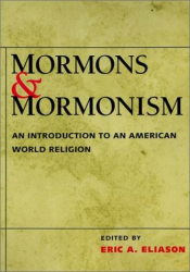 Eric Eliason: Mormons and Mormonism: An Introduction to an American World Religion