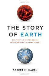 : The Story of Earth: The First 4.5 Billion Years, from Stardust to Living Planet