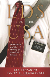 : LDS in the USA: Mormonism and the Making of American Culture