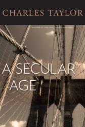 C Taylor: A Secular Age