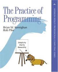 Brian W. Kernighan: The Practice of Programming (Professional Computing)