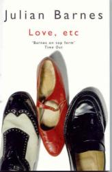 Julian Barnes: Love, Etc.