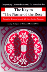 """Adele T. Haft: The Key to the """"Name of the Rose"""": Including Translations of All Non-English Passages (Ann Arbor Paperbacks)"""