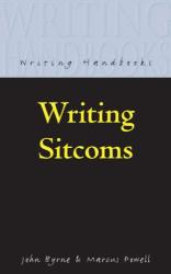 John Byrne: Writing Sitcoms (Writing Handbooks) (Writing Handbooks)
