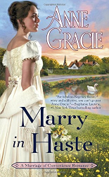 Anne Gracie: Marry in Haste (Marriage of Convenience)