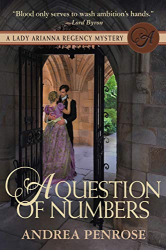 Andrea Penrose: A Question of Numbers: A Lady Arianna Regency Mystery (Lady Arianna Hadley Mystery Book 5)