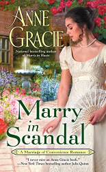 Anne Gracie: Marry in Scandal (Marriage of Convenience Book 2)