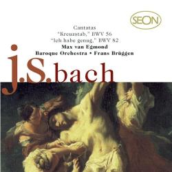 Bach JS - Cantatas 56 & 82: Frans Brüggen - Max Van Egmond