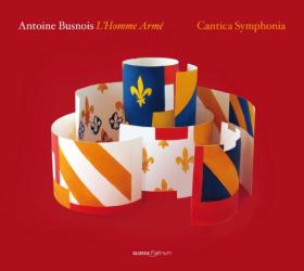 Busnois Antoine - L'Homme Armé: Ensemble Cantica Symphonia
