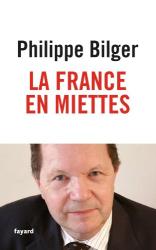 Philippe Bilger: La France en miettes