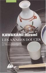 Hiromi Kawakami: Les années douces