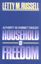 Letty M. Russell: Household of Freedom: Authority in Feminist Theology (Annie Kinkead Warfield Lectures)
