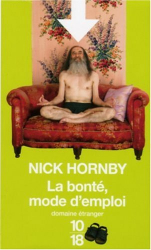 Nick Hornby: La bonté : mode d'emploi