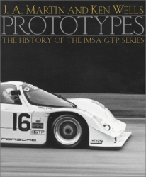 J. A. Martin: Prototypes: The History of the Imsa Gtp Series