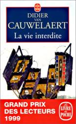 Didier van Cauwelaert: La Vie interdite