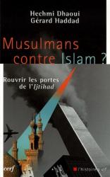 Hechmi Daoui: Musulmans contre Islam ? : Rouvrir les portes de l'Ijtihad